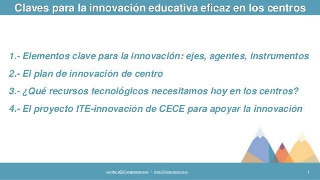 1secretaria@43congresocece.es / www.43congresocece.es 1.- Elementos clave para la innovación: ejes, agentes, instrumentos ...