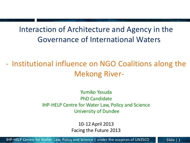 IHP-HELP Centre for Water Law, Policy and Science | under the auspices of UNESCO Slide | 1Interaction of Architecture and ...