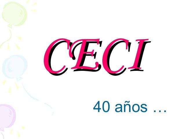 CECICECI40 años …