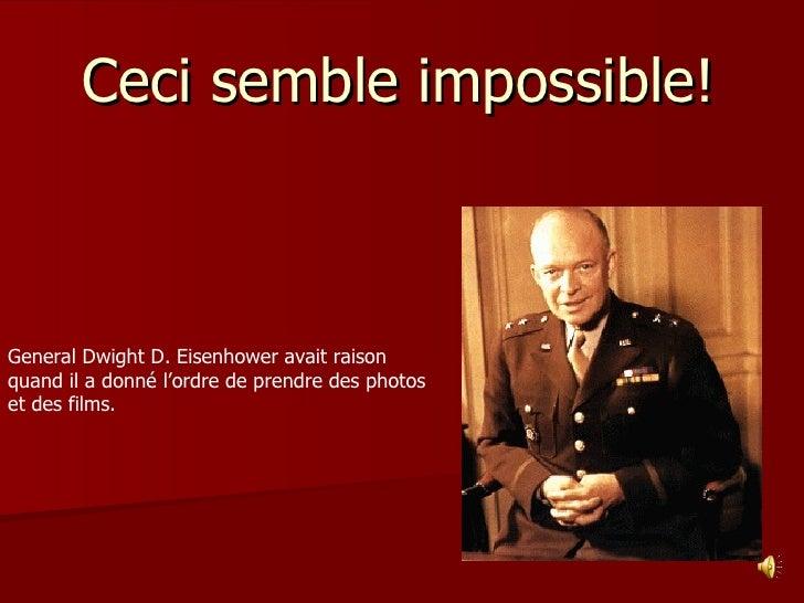 Ceci  semble impossible ! General Dwight D. Eisenhower avait raison quand il a donné l'ordre de prendre des photos et des ...