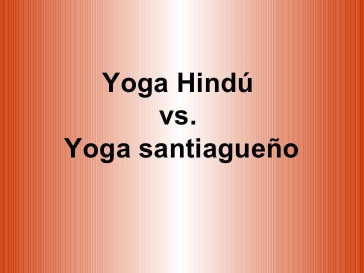 Yoga Hindú  vs.  Yoga santiagueño