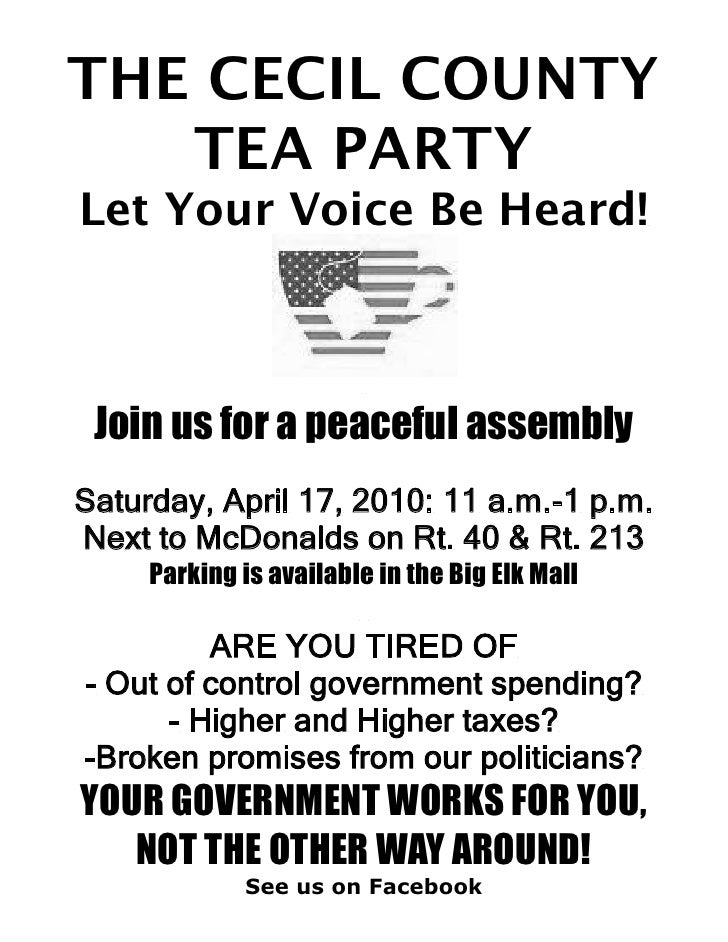 THE CECIL COUNTY    TEA PARTY Let Your Voice Be Heard!     Join us for a peaceful assembly Saturday, April 17, 2010: 11 a....