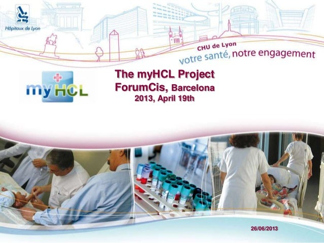 26/06/2013The myHCL ProjectForumCis, Barcelona2013, April 19th
