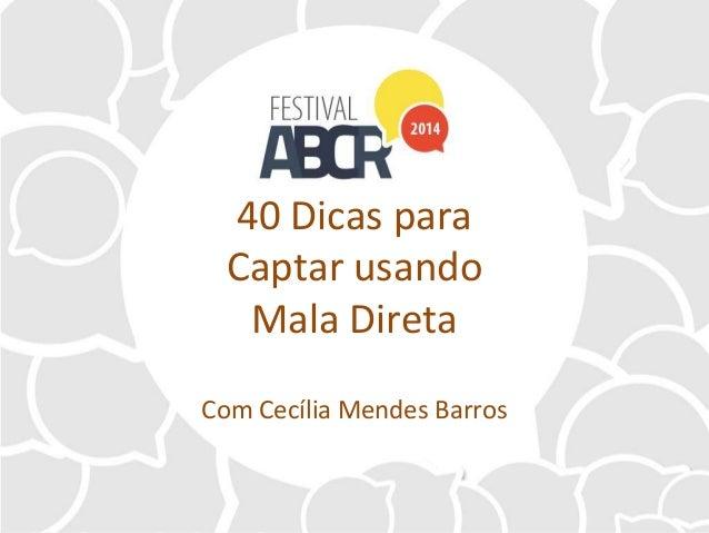 40 Dicas para Captar usando Mala Direta Com Cecília Mendes Barros