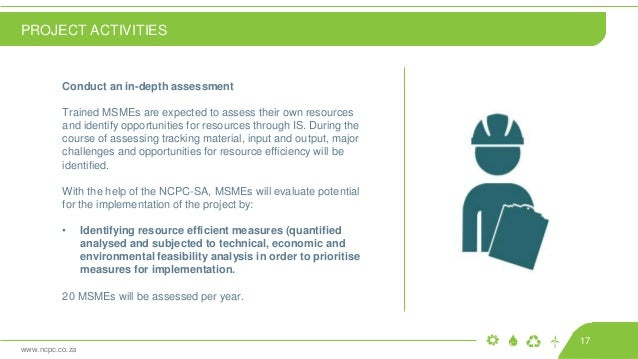www.ncpc.co.za Conduct an in-depth assessment Trained MSMEs are expected to assess their own resources and identify opport...