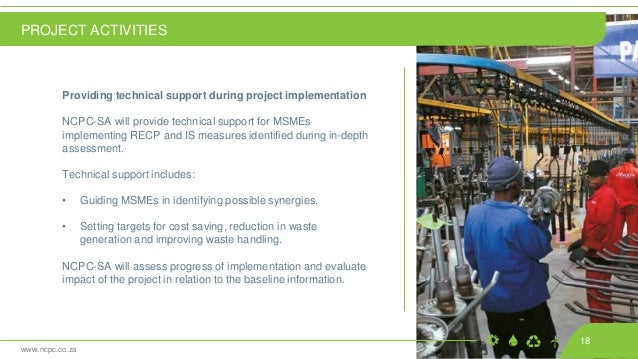 www.ncpc.co.za Providing technical support during project implementation NCPC-SA will provide technical support for MSMEs ...