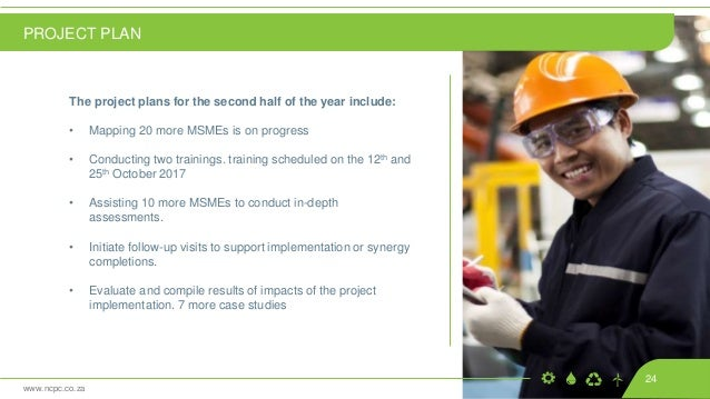 www.ncpc.co.za The project plans for the second half of the year include: • Mapping 20 more MSMEs is on progress • Conduct...