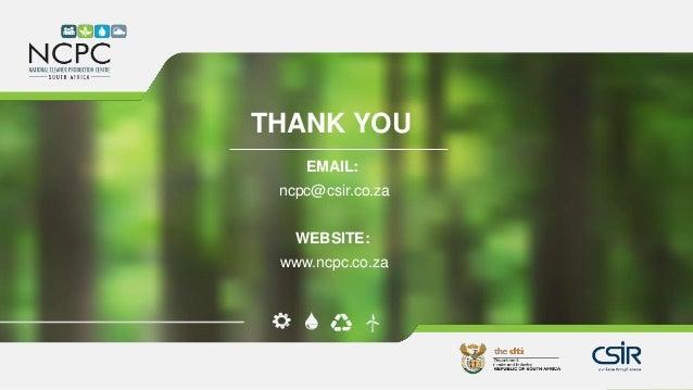 www.ncpc.co.za THANK YOU EMAIL: ncpc@csir.co.za WEBSITE: www.ncpc.co.za