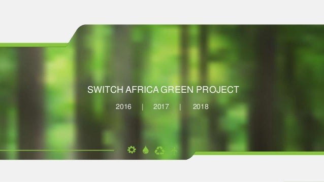 www.ncpc.co.za SWITCH AFRICA GREEN PROJECT 2016 | 2017 | 2018