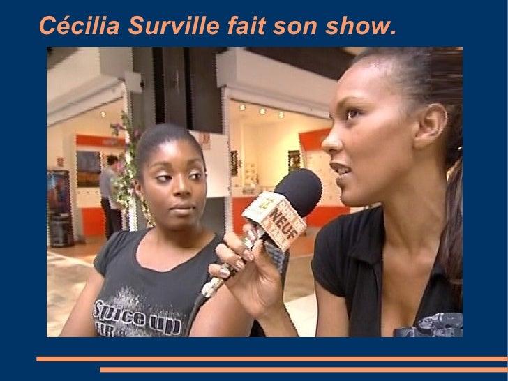 Cécilia Surville fait son show.