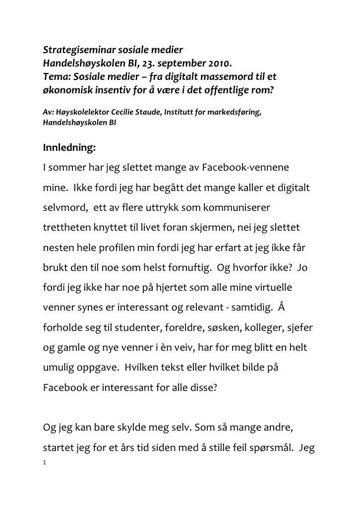 Strategiseminar sosiale medier Handelshøyskolen BI, 23. september 2010. Tema: Sosiale medier – fra digitalt massemord til ...
