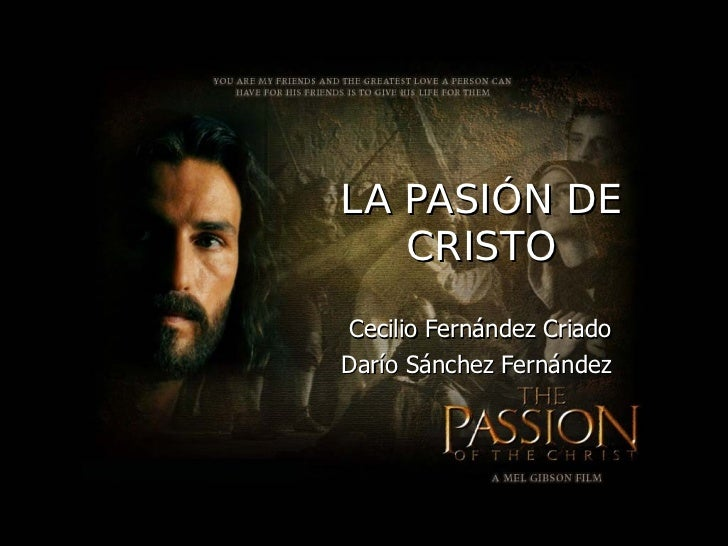 LA PASIÓN DE CRISTO Cecilio Fernández Criado Darío Sánchez Fernández