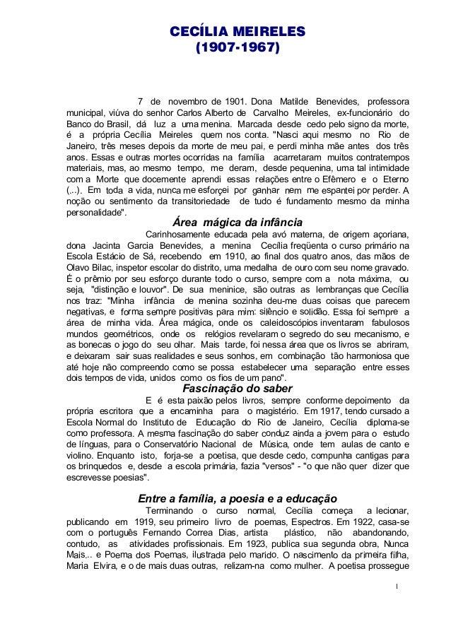 CECÍLIA MEIRELES (1907-1967) 7 de novembro de 1901. Dona Matilde Benevides, professora municipal, viúva do senhor Carlos A...