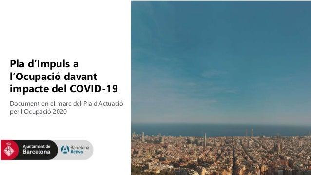 Pla d'Impuls a l'Ocupació davant impacte del COVID-19 Document en el marc del Pla d'Actuació per l'Ocupació 2020