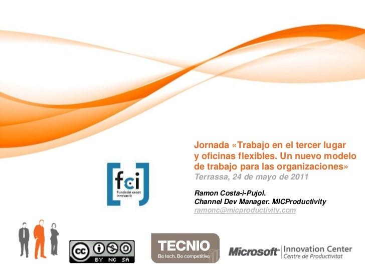 Jornada «Trabajo en el tercer lugary oficinas flexibles. Un nuevo modelode trabajo para las organizaciones»Terrassa, 24 de...