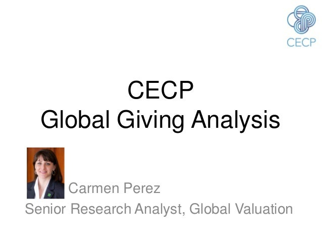 CECP  Global Giving Analysis       Carmen PerezSenior Research Analyst, Global Valuation