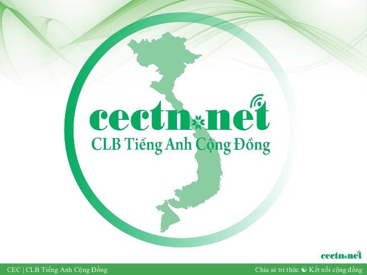 CEC | CLB Tiếng Anh Cộng Đồng   Chia sẻ tri thức  Kết nối cộng đồng
