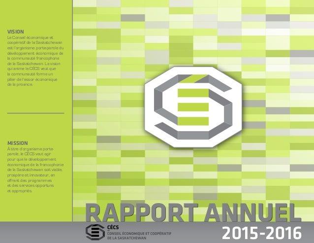 RAPPORT ANNUELRAPPORT ANNUEL 2015-2016 VISION Le Conseil économique et coopératif de la Saskatchewan est l'organisme porte...