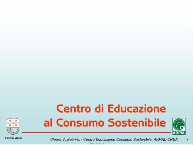 2009: Il Centro di Educazione al Consumo Sostenibile, 2004-2009