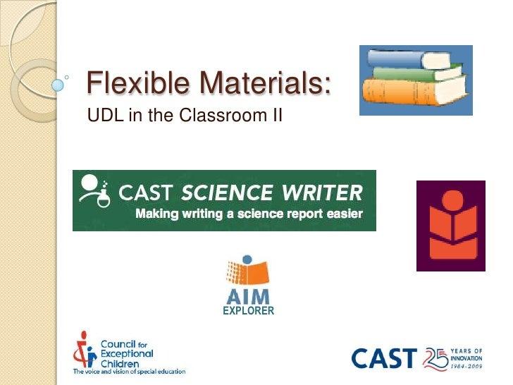 Flexible Materials:<br />UDL in the Classroom II<br />EXPLORER<br />