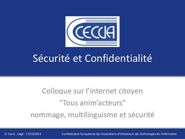"""Sécurité et Confidentialité  Colloque sur l'internet citoyen  """"Tous anim'acteurs""""  nommage, multilinguisme et sécurité  D...."""