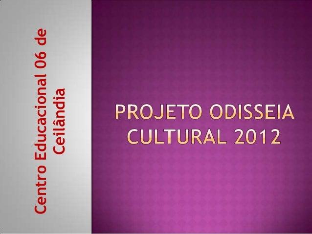 Centro Educacional 06 de        Ceilândia