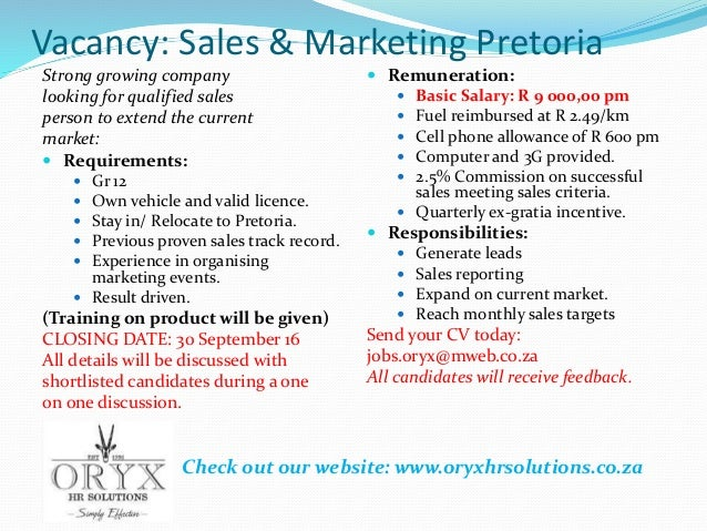 Vacancy: Sales & Marketing Pretoria Strong growing company looking for qualified sales person to extend the current market...
