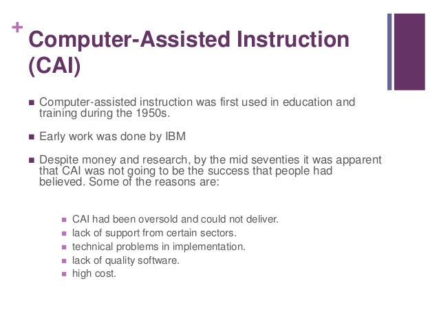 computer assisted instruction and science Computer assisted instruction and the control group was exposed to conventional method of teaching and did not receive any special treatment researcher develop the computer program on two chapters of mathematics of class ix.