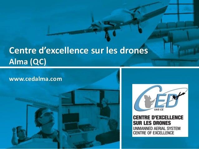 Centre d'excellence sur les drones  Alma (QC)  www.cedalma.com