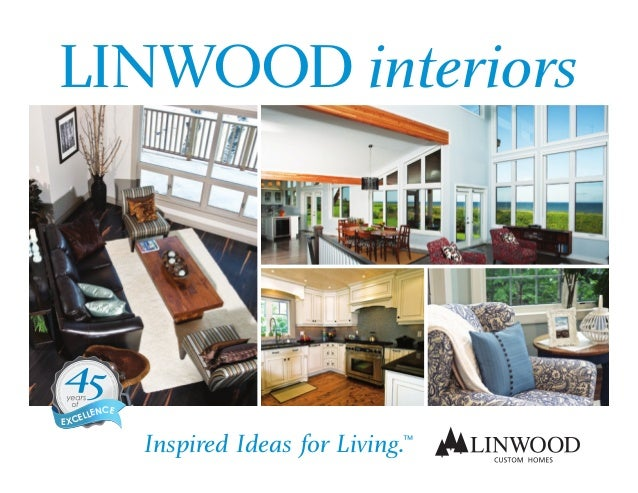 LINWOOD interiors          CE      LLENE XCE               Inspired Ideas for Living.                                     ...