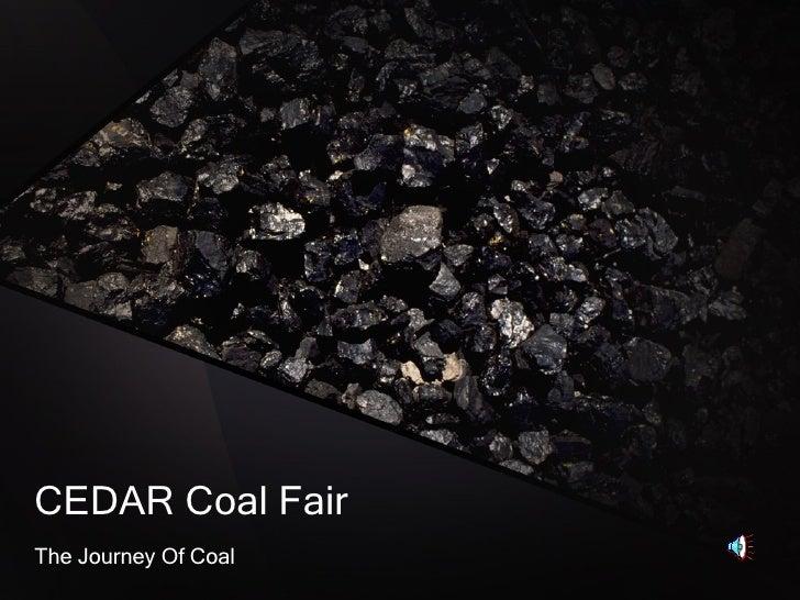 CEDAR Coal Fair The Journey Of Coal