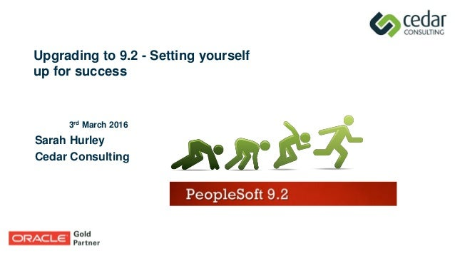 Upgrading to 9.2 - Setting yourself up for success 3rd March 2016 Sarah Hurley Cedar Consulting