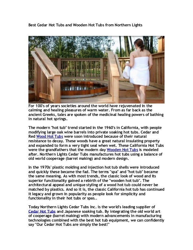 Best Cedar Hot Tubs and Wooden Hot Tubs from Northern LightsFor 100s of years societies around the world have rejuvenated ...