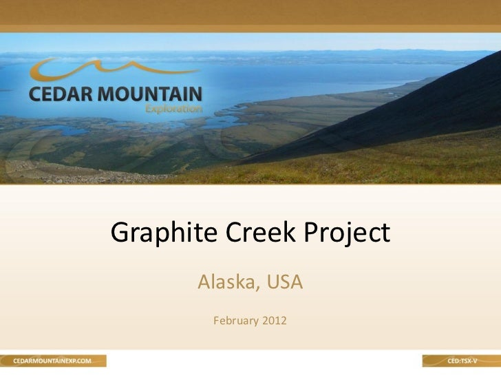 Graphite Creek Project      Alaska, USA        February 2012