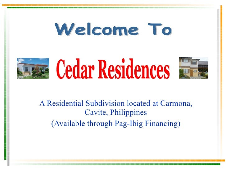 A Residential Subdivision located at Carmona, Cavite, Philippines (Available through Pag-Ibig Financing) Cedar Village 2 a...