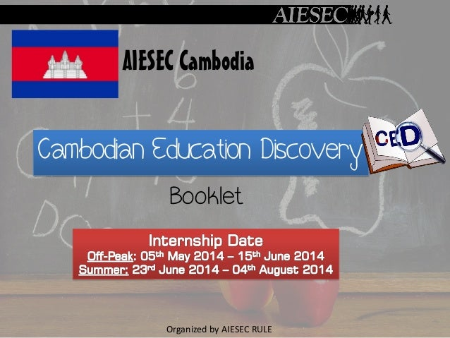 Cambodian Education Discovery Booklet AIESEC Cambodia Organized by AIESEC RULE