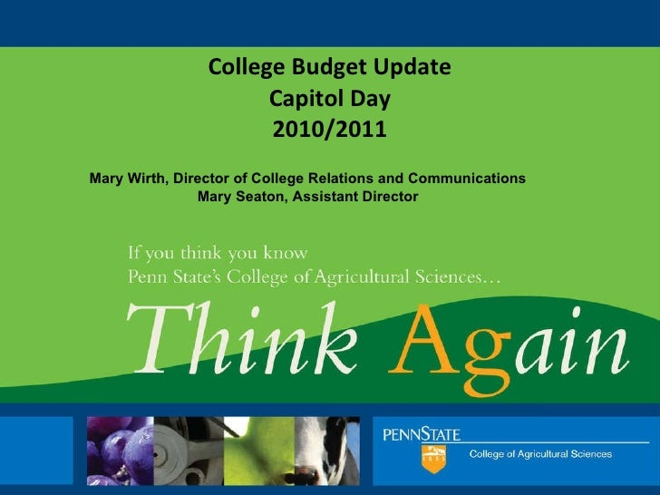 College Budget Update Capitol Day 2010/2011 Mary Wirth, Director of College Relations and Communications Mary Seaton, Assi...