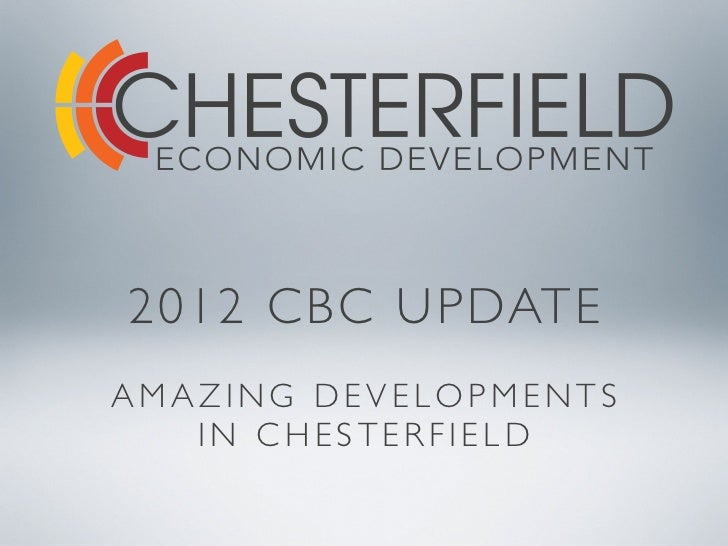 2012 CBC UPDATEAMAZING DEVELOPMENTS   IN CHESTERFIELD