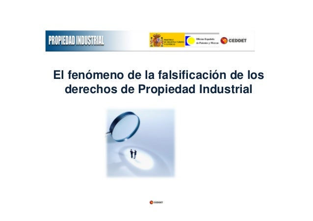 El fenómeno de la falsificación de los derechos de Propiedad Industrial