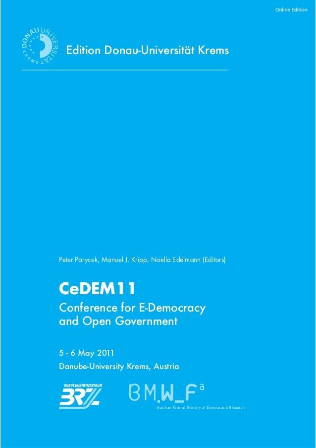 Peter Parycek, Manuel J. Kripp, Noella Edelmann (Editors)CeDEM11                                 Austrian Federal Ministry...
