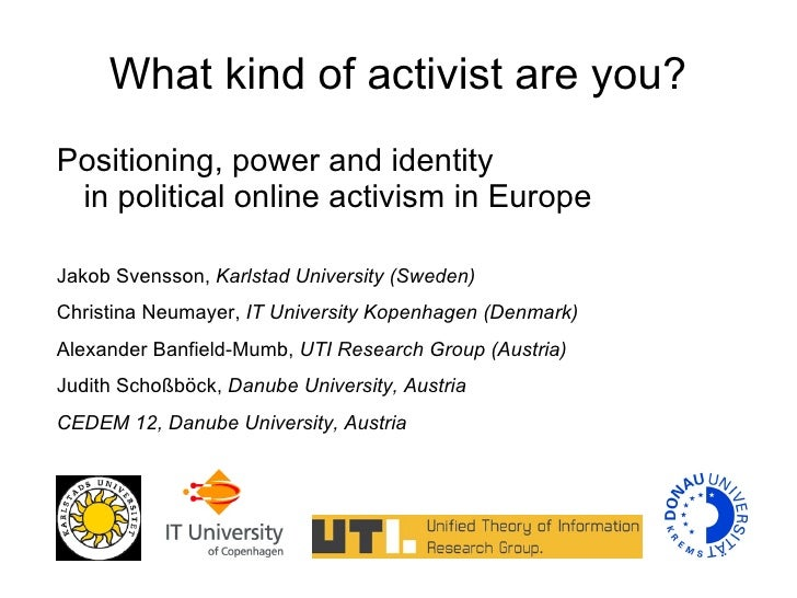 What kind of activist are you?Positioning, power and identity in political online activism in EuropeJakob Svensson, Karlst...