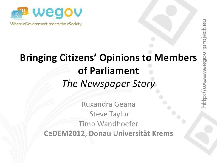 Bringing Citizens' Opinions to Members              of Parliament         The Newspaper Story             Ruxandra Geana  ...