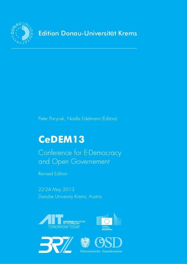 Edition Donau-Universität Krems Peter Parycek, Noella Edelmann (Editors) CeDEM13 Conference for E-Democracy and Open Gover...
