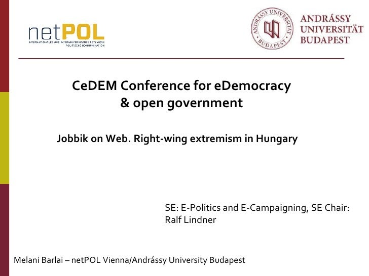 CeDEM Conference for eDemocracy                    & open government          Jobbik on Web. Right-wing extremism in Hunga...