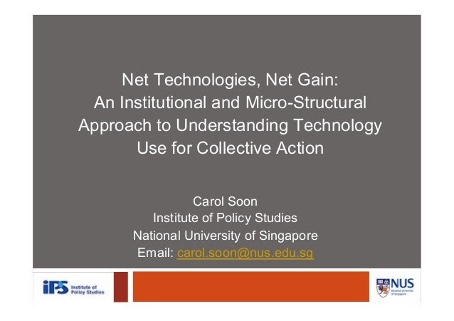 Net Technologies, Net Gain:An Institutional and Micro-StructuralApproach to Understanding TechnologyUse for Collective Act...