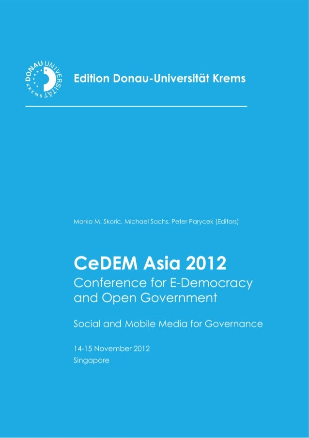 CeDEM Asia 2012         Proceedings of the InternationalConference for E-Democracy and Open Government        Social and M...