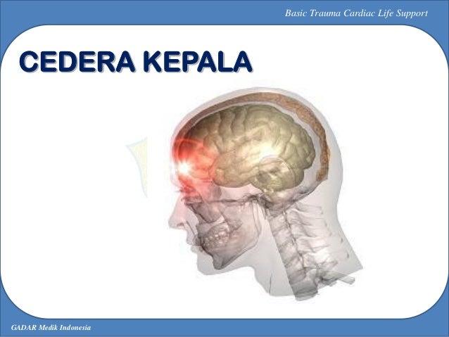 GADAR Medik Indonesia Basic Trauma Cardiac Life Support CEDERA KEPALA