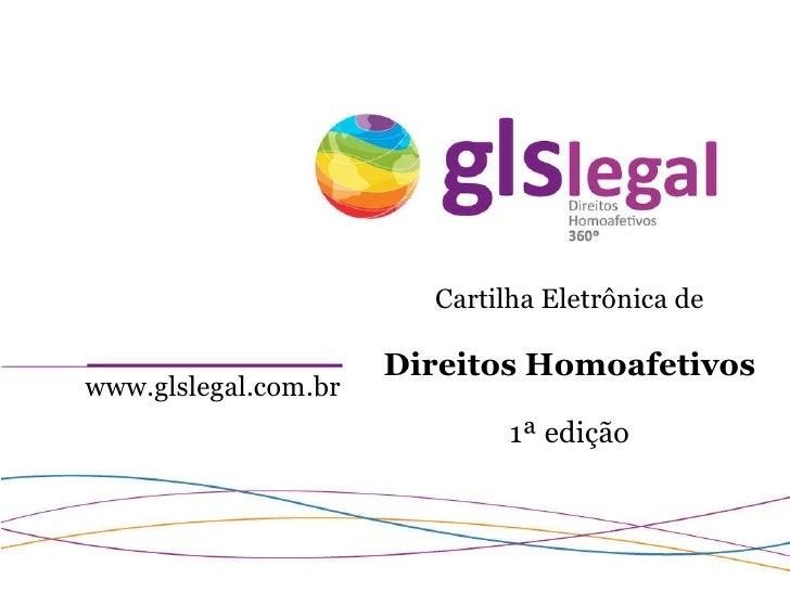 Cartilha Eletrônica de Direitos Homoafetivos 1ª edição www.glslegal.com.br