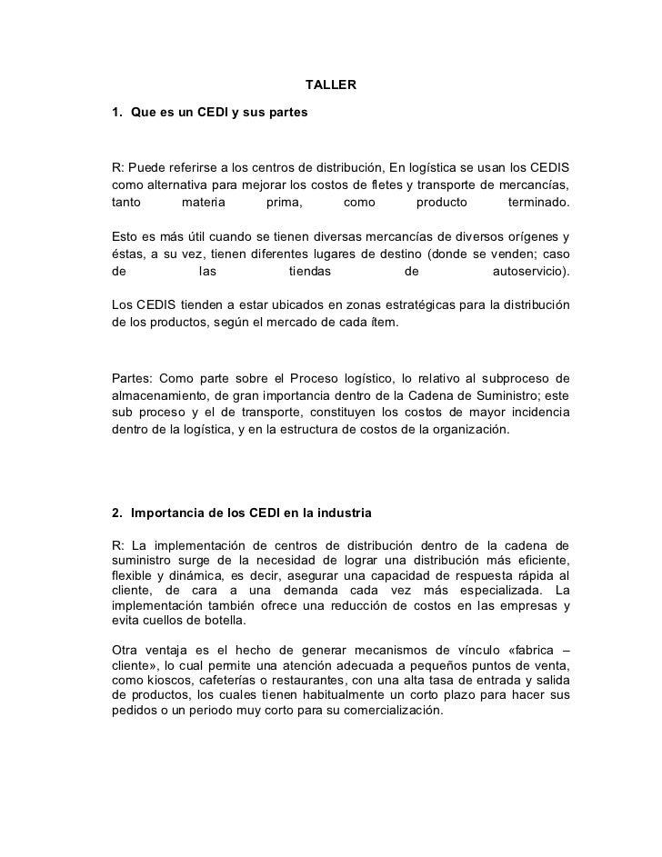 TALLER1. Que es un CEDI y sus partesR: Puede referirse a los centros de distribución, En logística se usan los CEDIScomo a...