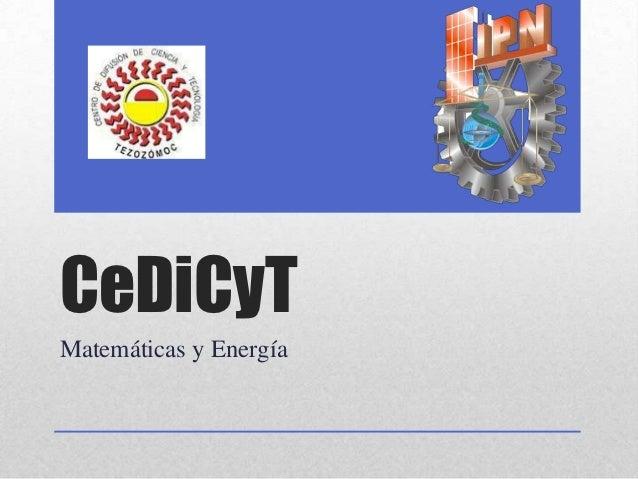 CeDiCyTMatemáticas y Energía